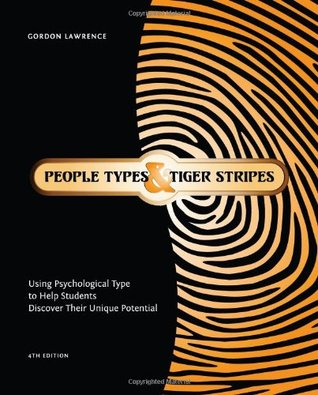 People Types and Tiger Stripes: Using Psychological Type to Help Students Discover Their Unique Potential