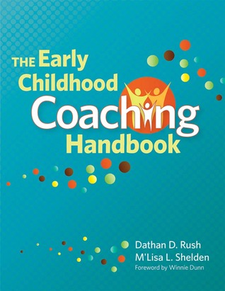 The Early Childhood Coaching Handbook By Dathan Rush