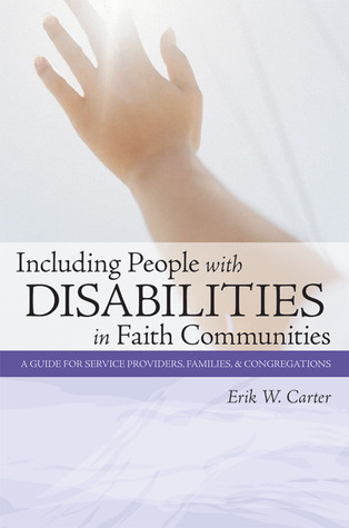 Including People with Disabilities in Faith Communities: A Guide for Service Providers, Families, and Congregations