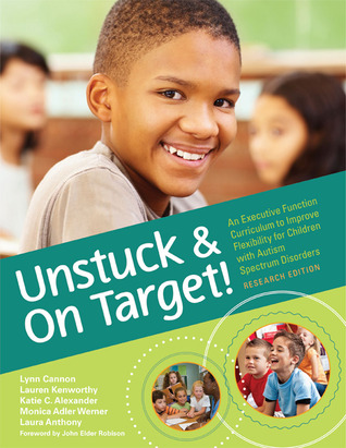 Unstuck and On Target!: An Executive Function Curriculum to Improve Flexibility for Children with Autism Spectrum Disorders, Research Edition