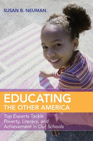 Educating the Other America: Top Experts Tackle Poverty, Literacy, and Achievement in Our Schools