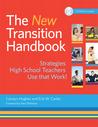 The New Transition Handbook: Strategies High School Teachers Use that Work!