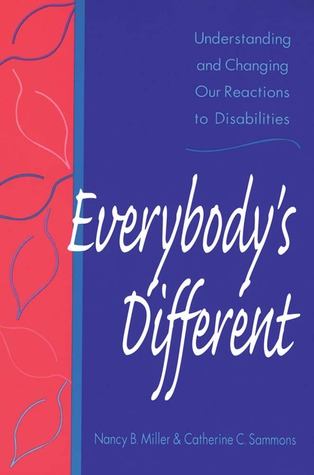 Everybody's Different: Understanding And Changing Our Reactions To Disabilities