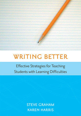 Writing Better Effective Strategies For Teaching Students With
