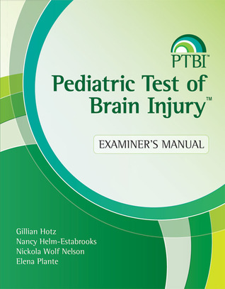Pediatric Test of Brain Injury™ (PTBI™) Examiner's Manual