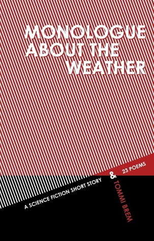 Monologue About the Weather: A Science Fiction Short Story & 23 Poems
