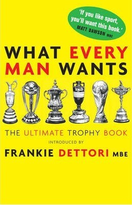 What Every Man Wants: The Ultimate Trophy Book