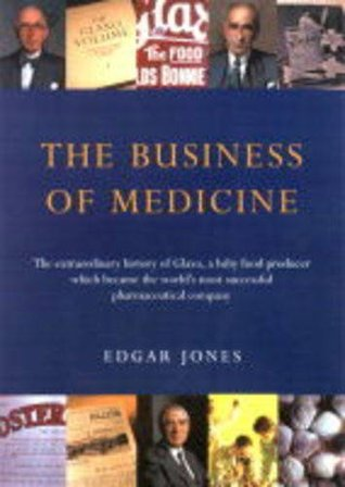 The Business Of Medicine: A History Of Glaxo