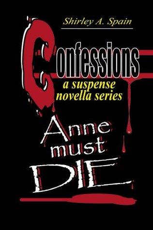 Anne Must Die (Confessions)