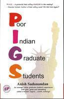 P. I. G. S. : Poor Indian Graduate Students
