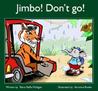 Jimbo! Don't go!