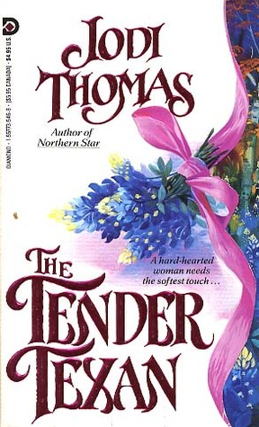 The Tender Texan by Jodi Thomas