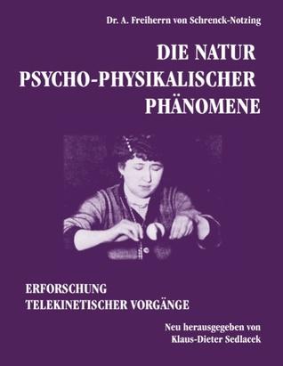 Die Natur psycho-physikalischer Phänomene by Albert Freiherr Von Schrenc...