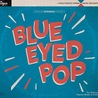 Blue Eyed Pop: The History of Popular Music in Iceland