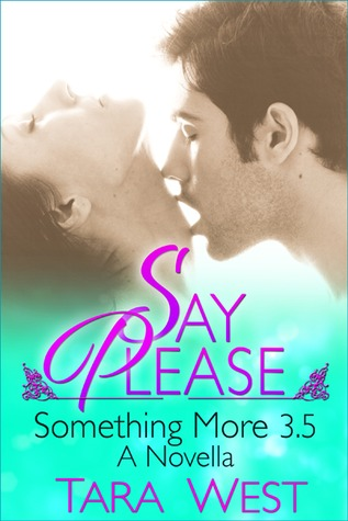 Say Please (Something More, #3.5)