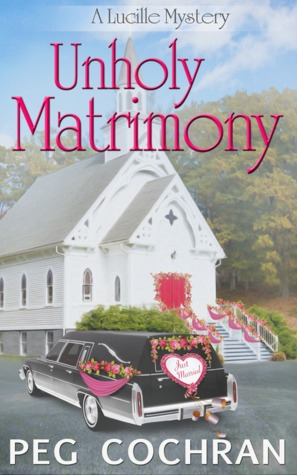 Unholy Matrimony(A Lucille Mystery 2)