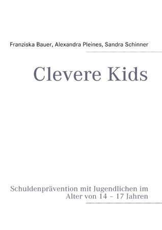 Clevere Kids: Schuldenprävention mit Jugendlichen im Alter von 14 – 17 Jahren