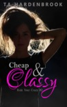 Cheap and Classy (Hide Your Crazy #2)