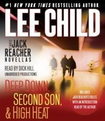 Three Jack Reacher Novellas: Deep Down, Second Son, High Heat, and Jack Reacher's Rules