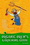Organic Oren's Gardening Guide by Oren Macintosh