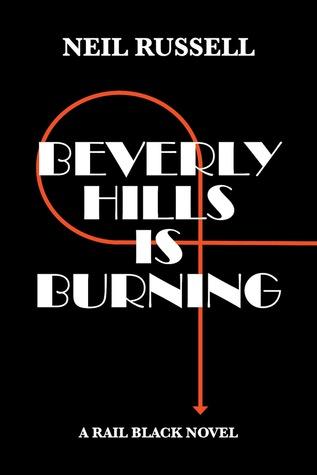 Beverly Hills is Burning (Rail Black Novels, #3)