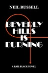 Beverly Hills is Burning (Rail Black Novels, #3)