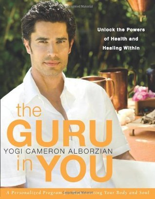 The Guru in You: A Personalized Program for Rejuvenating Your Body and Soul: Unlock the Powers of Health and Healing Within
