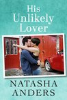 His Unlikely Lover by Natasha Anders