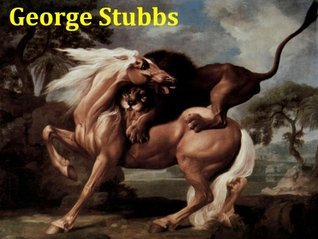 73 Color Paintings of George Stubbs - British Animal Painter (August 25, 1724 - July 10, 1806)