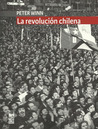 La revolución chilena by Peter Winn