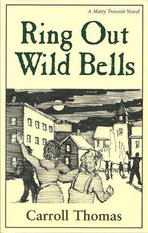 ring-out-wild-bells-matty-trescott-novels