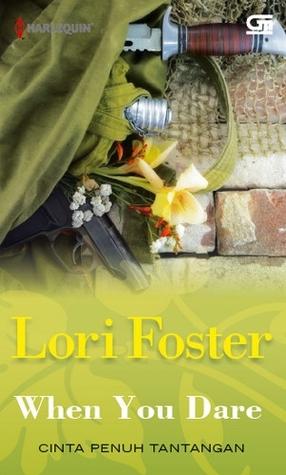 Ebook When You Dare - Cinta Penuh Tantangan by Lori Foster DOC!