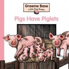 Pigs Have Piglets (Little Bug Books)