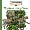 Monkeys Live in Trees by Graeme Base