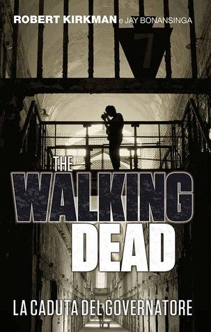 The Walking Dead: La Caduta del Governatore (The Governor Trilogy #3)