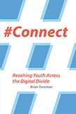 #Connect: Reaching Youth Across the Digital Divide