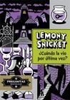 ¿Cuándo la vio por última vez? by Lemony Snicket