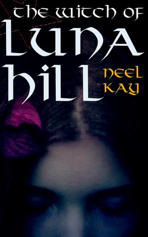 The Witch of Luna Hill (The Witch of Luna Hill, #1)