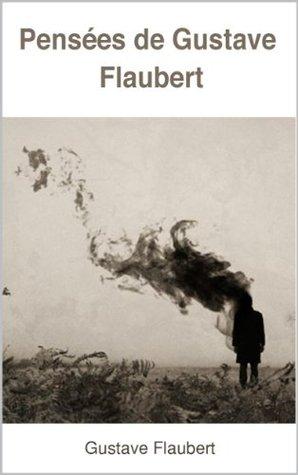 Pensées de Gustave Flaubert