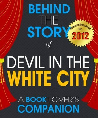 Devil in the White City: Behind the Story - A Book Companion (Background Information Booklet)