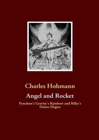 Angel and Rocket: Pynchon's Gravity's Rainbow and the Duino Elegies