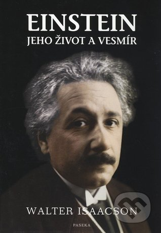 Einstein jeho život a vesmír by Walter Isaacson
