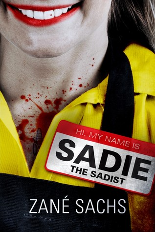Sadie the Sadist by Zané Sachs