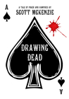 Drawing Dead: A Tale of Poker and Vampires