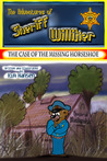 The Adventures of Sheriff Williker: /Book 1: The Case of the Missing Horseshoe