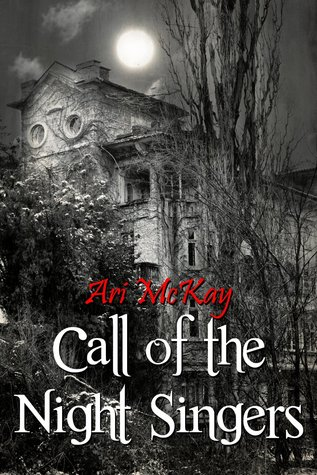 Ebook Call of the Night Singers by Ari McKay DOC!