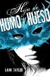 Hija de Humo y Hueso by Laini Taylor