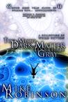 Too Much Dark Matter, Too Little Gray