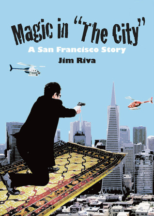 """Magic in """"The City"""": A San Francisco Story (The Magic Carpet Trilogy, #3)"""