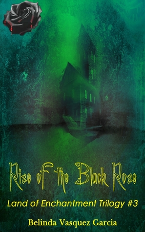 Rise of the Black Rose, Land of Enchantment Trilogy #3